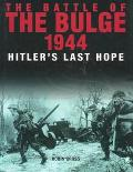 Battle of the Bulge 1944 Hitler's Last Hope