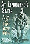 At Leningrad's Gates The Story of a Soldier With Army Group North