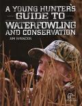 Young Hunter's Guide to Waterfowling and Conservation