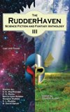 The RudderHaven Science Fiction and Fantasy Anthology III