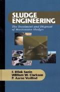 Sludge Engineering : The Treatment and Disposal of Wastewater Sludges