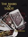 The Masks of Tarot: Betraying the Face of Illusion