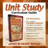 Theodore Roosevelt: Unit Study Curriculum Guide (Heroes of History) (Christian Heroes Study ...