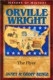 Orville Wright: The Flyer (Heroes of History)