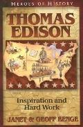 Thomas Edison Inspiration and Hard Work