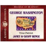 George Washington: True Patriot (Audiobook) (Heroes of History)