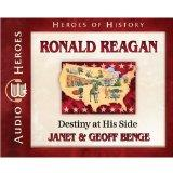 Ronald Reagan: Destiny at His Side (Audiobook) (Heroes of History)