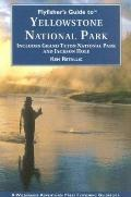 Flyfisher's Guide to Yellowstone National Park: Includes Grand Teton National Park