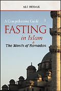 Fasting in Islam A Comprehensive Guide-& the Month of Ramadan
