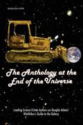 Anthology At The End Of The Universe Leading Science Fiction Authors On Douglas Adams' The H...