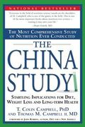 China Study The Most Comprehensive Study of Nutrition Ever Conducted And the Startling Impli...