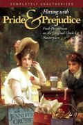 Flirting With Pride And Prejudice Fresh Perspectives On The Original Chick Lit Masterpiece