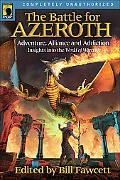 Battle for Azeroth Adventure, Alliance, And Addiction Insights into the World of Warcraft