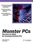 Monster PCs The How-To Guide for Creating Hot-Rod PCs