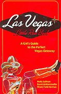 Las Vegas Little Red Book A Girl's Guide to the Perfect Vegas Getaway