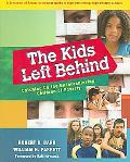 Kids Left Behind Catching Up the Underachieving Children of Poverty