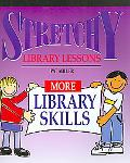 Stretchy Library Lessons: More Library Skills
