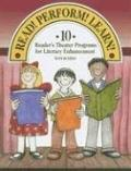 Read! Perform! Learn! 10 Reader's Theater Programs for Literacy Enhancement