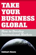 Take Your Business Global/how To Develop International Markets A Small Business Tax Survival...