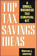 Top Tax Savings Ideas A Small Business Tax Survival Kit