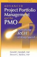 Advanced Project Portfolio Management and the Pmo Multiplying Roi at Warp Speed