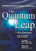 Quantum Leap Next Generation  The Manufacturing Strategy For Business