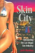 Skin City Uncovering the Las Vegas Sex Industry