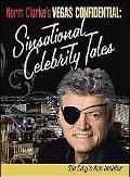 Norm Clarke's Vegas Confidential: Sinsational Celebrity Tales