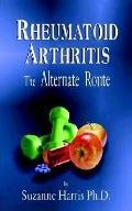 Rhematoid Arthritis The Alternate Route