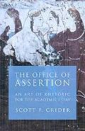 Office Of Assertion An Art Of Rhetoric For The Academic Essay