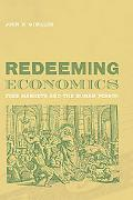 Redeeming Economics Free Markets And the Human Person