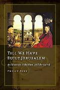 Till We Have Build Jerusalem Architecture, Urbanism, And the Sacred