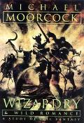 Wizardry & Wild Romance A Study Of Epic Fantasy