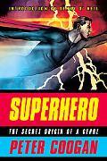 Superhero The Secret Origin of a Genre