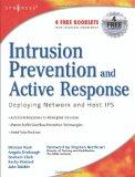 Intrusion Prevention and Active Response: Deploying Network and Host IPS