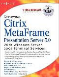 Deploying Citrix Metaframe Presentation Server 3.0 With Windows Server 2003 Terminal Services
