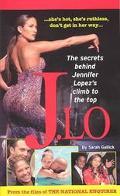 J.Lo The Secret Behind Jennifer Lopez's Climb to the Top