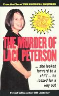 Murder of Laci Peterson The Inside Story of What Really Happened