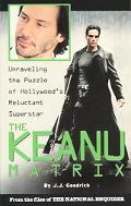 Keanu Matrix Unraveling the Puzzle of Hollywood's Reluctant Superstar