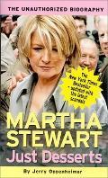 Just Desserts p Martha Stewart The Unauthorized Biography