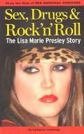 Sex, Drugs & Rock'N'Roll The Lisa Marie Presley Story