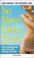 No More Diets! Lose Weight The Natural Way