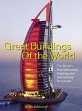Great Buildings of the World The World's Most Influential, Inspiring and Astonishing Structures