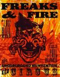 Freaks & Fire The Underground Reinvention Of Circus