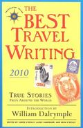 The Best Travel Writing 2010: True Stories from Around the World