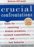Crucial Confrontations: Tools for Resolving Broken Promises, Violated Expectations, and Bad ...