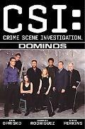 Cs: Crime Scene Investigation--dominos