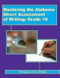 Mastering the Alabama Direct Assessment of Writing: Grade 10