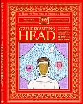 Your Disgusting Head : The Darkest, Most Offensive-and Moist-Secrets of Your Mouth, Nose and...