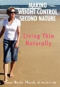 Making Weight Control Second Nature: Living Thin Naturally
